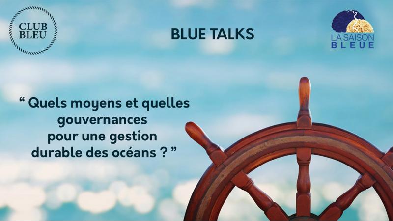 Blue Talks : La gouvernance des océans, un enjeu de la diplomatie