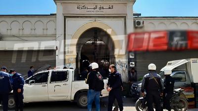 Les forces de l'ordre ferment le marché central et le marché de Sidi Bahri